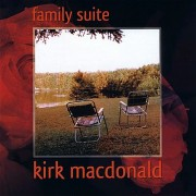 Kirk MacDonald - Family Suite