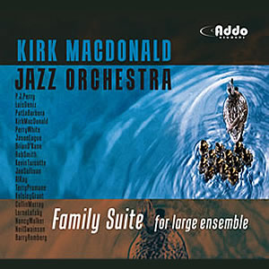 Kirk MacDonald Jazz Orchestra - Family Suite for Large Ensemble