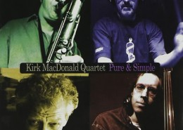 Kirk MacDonald Quartet - Pure and Simple