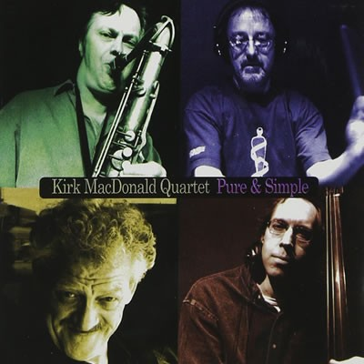 Kirk MacDonald Quartet - Pure and Simple