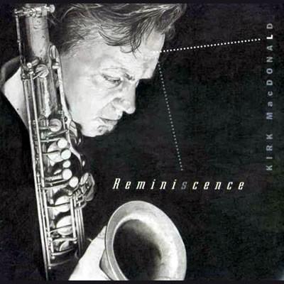 Kirk MacDonald - Reminiscence