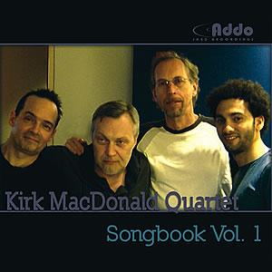 Kirk MacDonald Quartet - Songbook Vol. 1