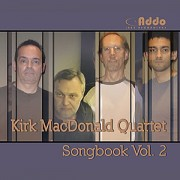 Kirk MacDonald Quartet - Songbook Vol. 2