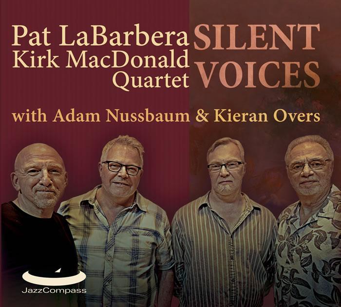 Pat LaBarbera Kirk MacDonald Quartet - Silent Voices