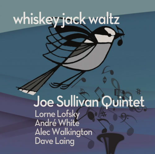 Joe Sullivan Quintet – Whiskey Jack Waltz CD